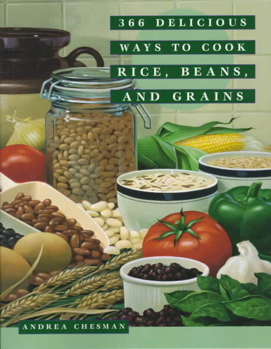 366 Delicious Ways to Cook Rice, Beans, and Grains By Chesman, Andrea